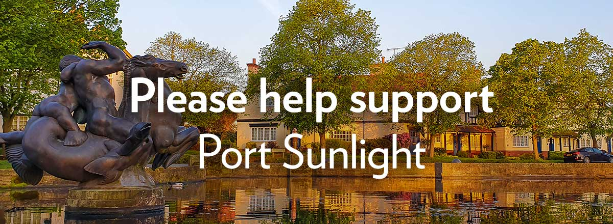Please help support Port Sunlight